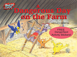 A Dangerous Day on the Farm, farm safety picture book for children